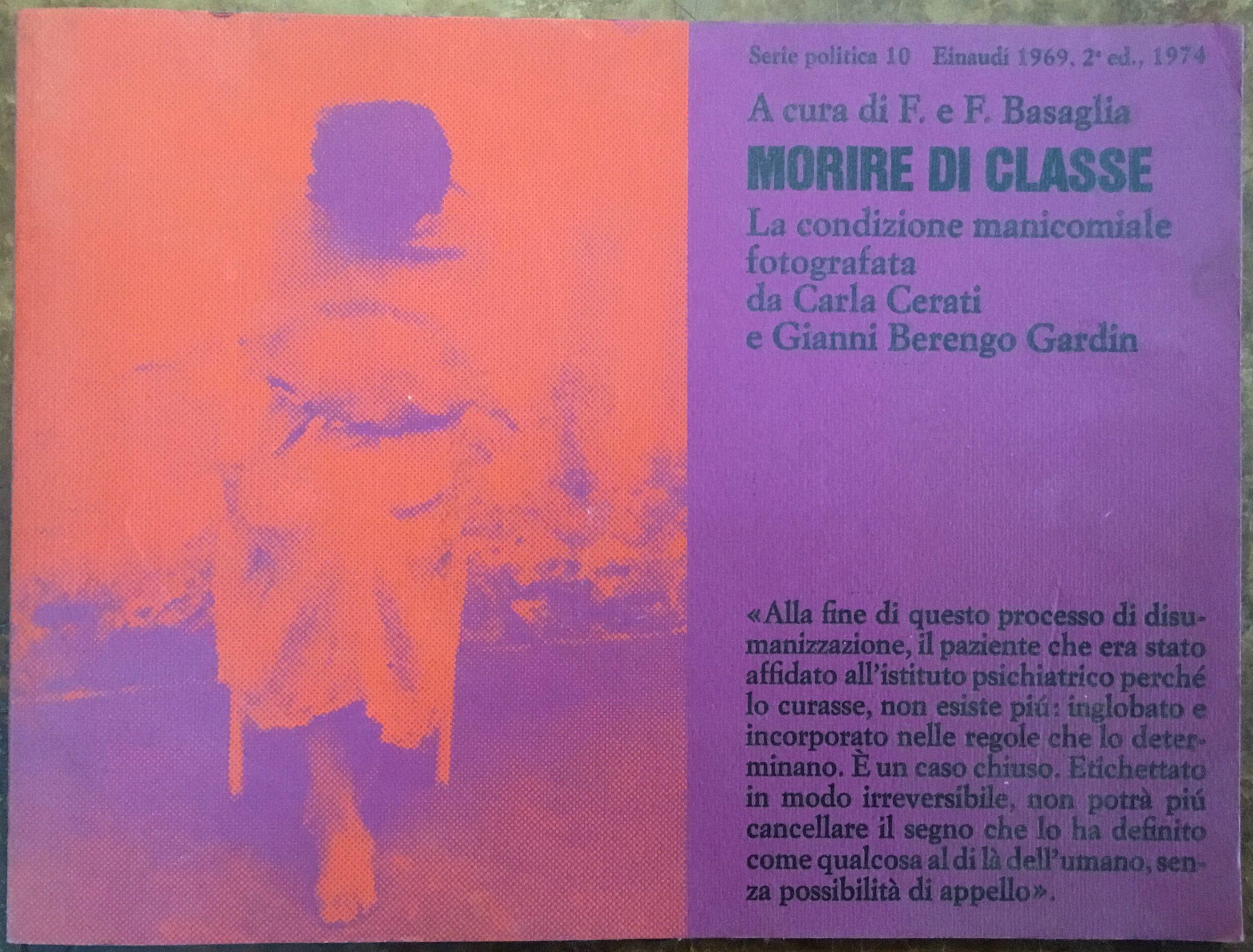 Morire di classe. La condizione manicomiale fotografata da Carla Cerati e Gianni Berengo Gardin. Seconda edizione